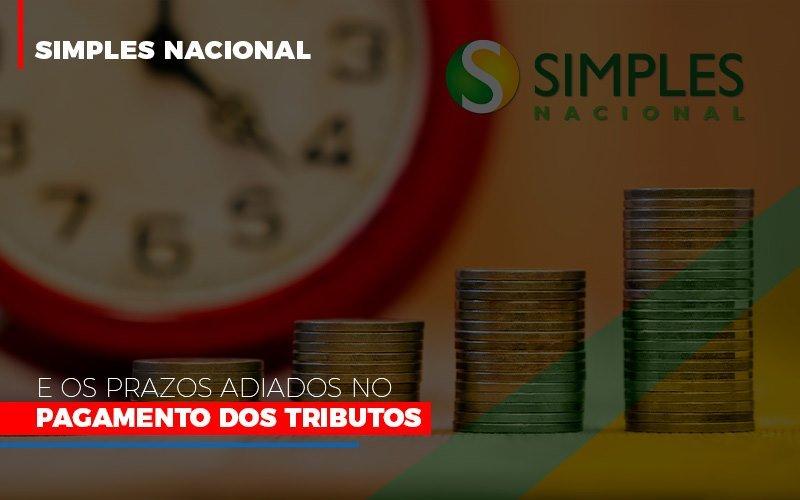 Simples-nacional-e-os-prazos-adiados-no-pagamento-dos-tributos