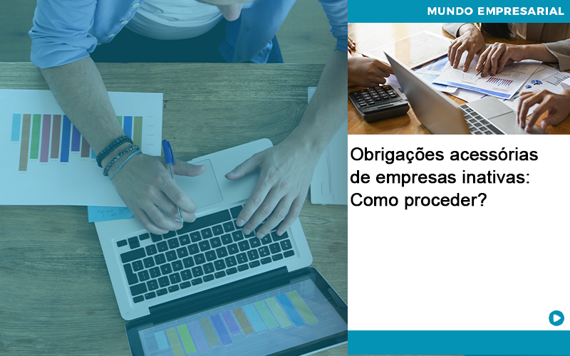 Obrigacoes Acessorias De Empresas Inativas Como Proceder - Job Cont