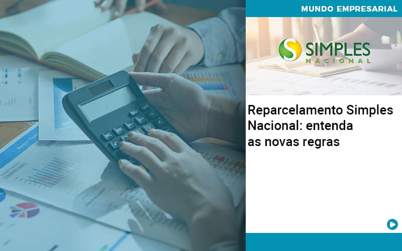 Reparcelamento Simples Nacional Entenda As Novas Regras - Job Cont