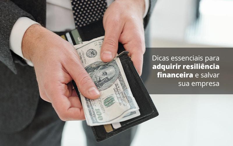 Dicas Essenciais Para Adquirir Resiliencia Financeira E Salvar Sua Empresa Post 1 - Job Cont