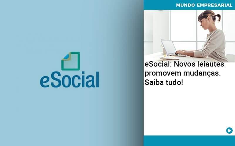 E Social Novos Leiautes Promovem Mudancas Saiba Tudo - Job Cont
