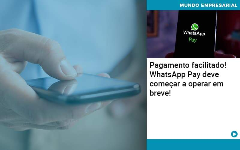 Pagamento Facilitado Whatsapp Pay Deve Comecar A Operar Em Breve - Job Cont