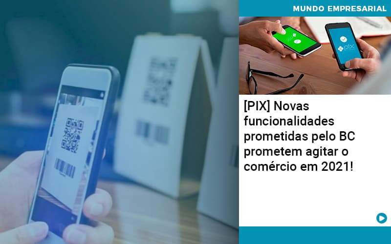 Pix Bc Promete Saque No Comercio E Compras Offline Para 2021 - Job Cont