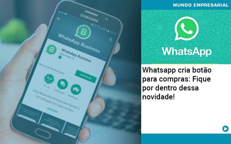 Whatsapp Cria Botao Para Compras Fique Por Dentro Dessa Novidade - Job Cont