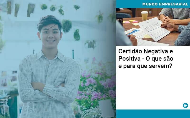 Certidao Negativa E Positiva O Que Sao E Para Que Servem - Job Cont