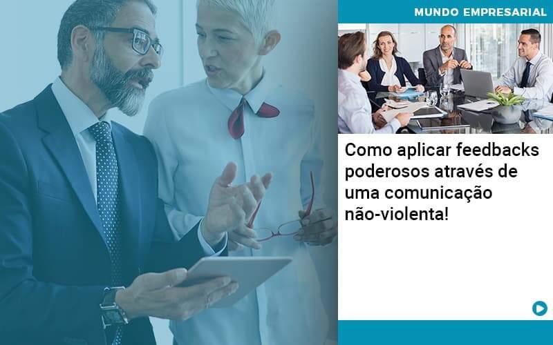 Como Aplicar Feedbacks Poderosos Atraves De Uma Comunicacao Nao Violenta - Job Cont