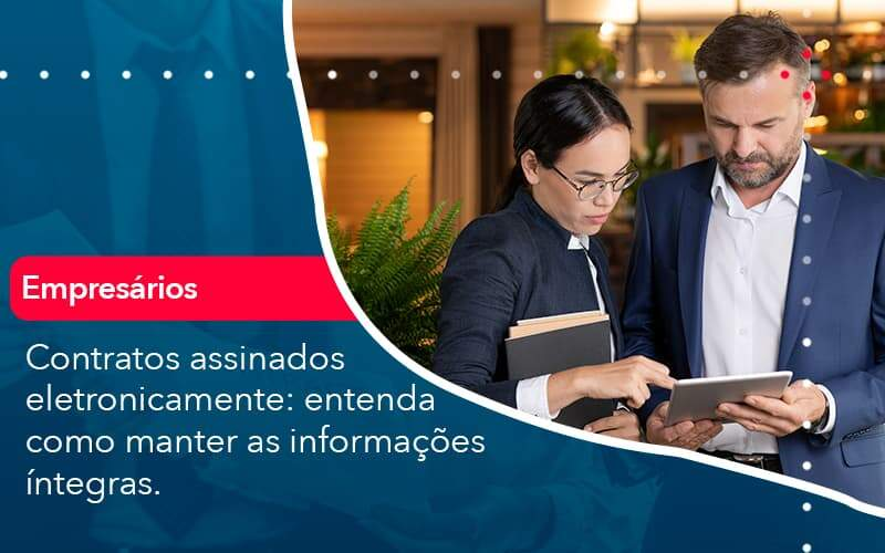 Contratos Assinados Eletronicamente Entenda Como Manter As Informacoes Integras 1 - Job Cont