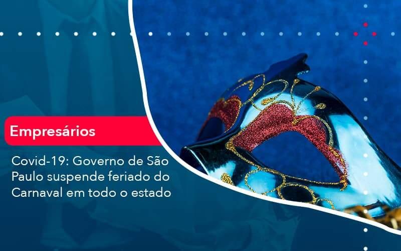 Covid 19 Governo De Sao Paulo Suspende Feriado Do Carnaval Em Todo Estado 1 - Job Cont
