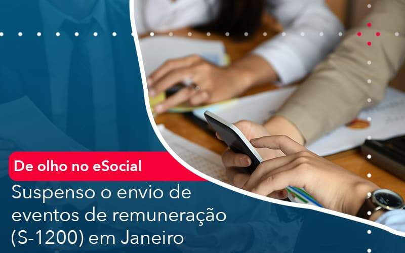 De Olho No E Social Suspenso O Envio De Eventos De Remuneracao S 1200 Em Janeiro - Job Cont
