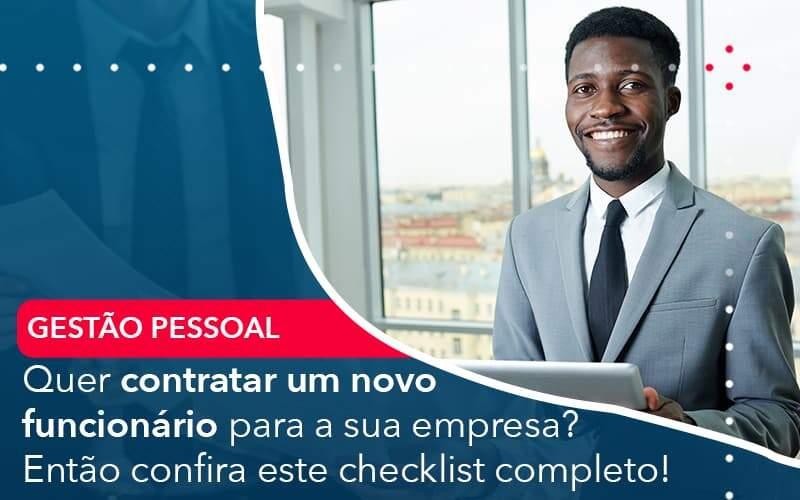 Quer Contratar Um Novo Funcionario Para A Sua Empresa Entao Confira Este Checklist Completo - Job Cont