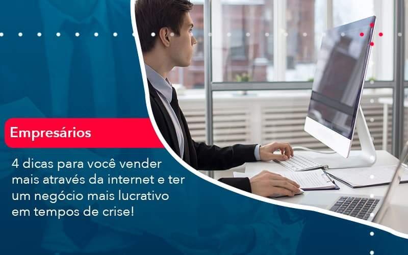 4 Dicas Para Voce Vender Mais Atraves Da Internet E Ter Um Negocio Mais Lucrativo Em Tempos De Crise 1 - Job Cont
