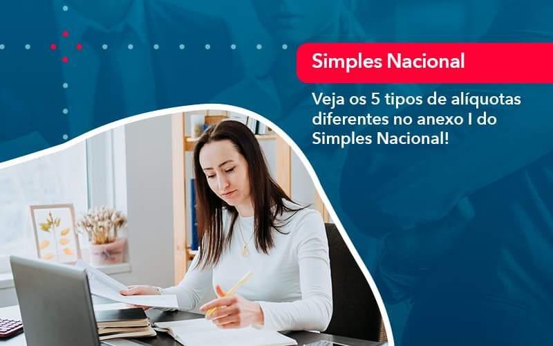 Veja Os 5 Tipos De Aliquotas Diferentes No Anexo I Do Simples Nacional 1 - Job Cont