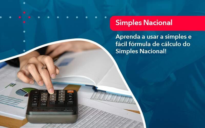 Aprenda A Usar A Simples E Facil Formula De Calculo Do Simples Nacional - Job Cont