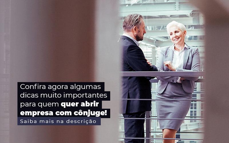 Confira Agora Algumas Dicas Muito Importantes Para Quem Quer Abrir Empresa Com Conjuge Post 1 - Job Cont