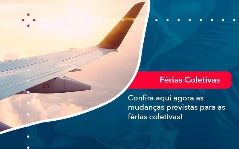 Confira Aqui Agora As Mudancas Previstas Para As Ferias Coletivas 1 - Job Cont
