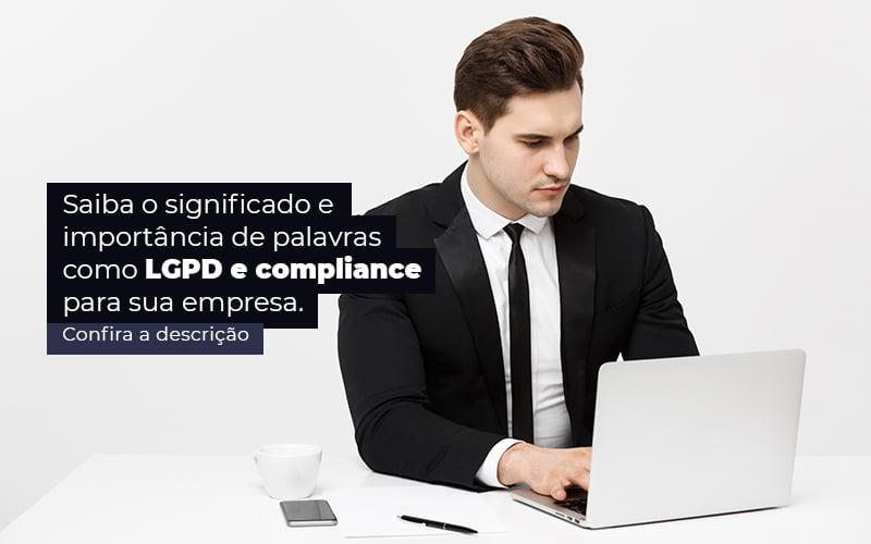 Saiba O Significado E Importancia De Palavras Como Lgpd E Compliance Para Sua Empresa Post 1 - Job Cont