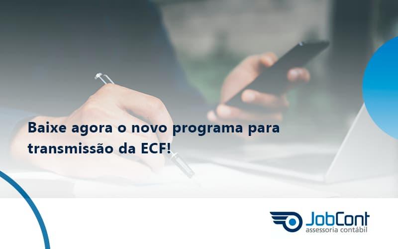 Baixe Agora O Novo Programa Para Transmissao Da Ecf Job - Job Cont