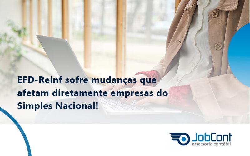 Efd Reinf Sofre Mudancas Que Afetam Diretamente Empresas Do Simples Nacional Job - Job Cont