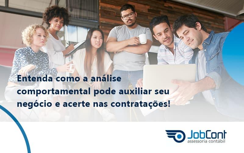 Entenda Como A Analise Comportamental Pode Auxiliar Seu Pequeno Ou Medio Negocio E Acerte Nas Contratacoes Job - Job Cont