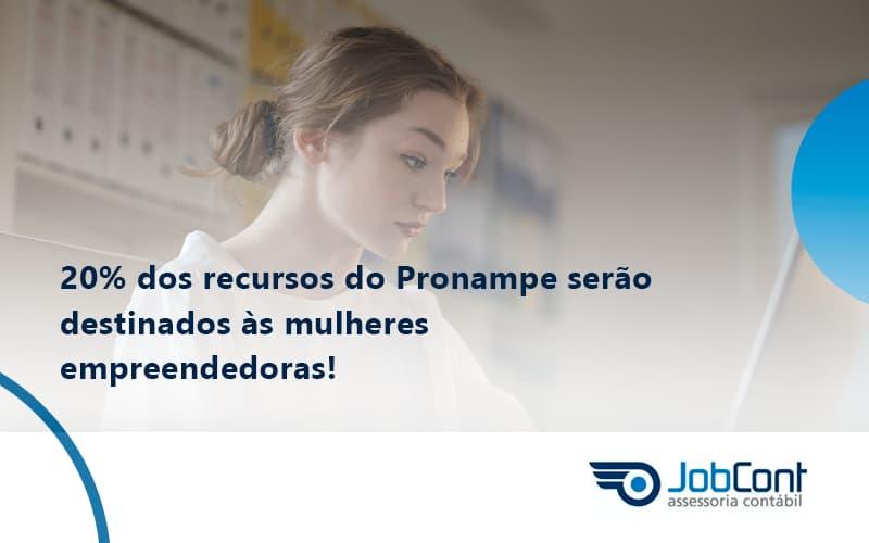 20% Dos Recursos Do Pronampe Serão Destinados às Mulheres Empreendedoras Jobcont - Job Cont