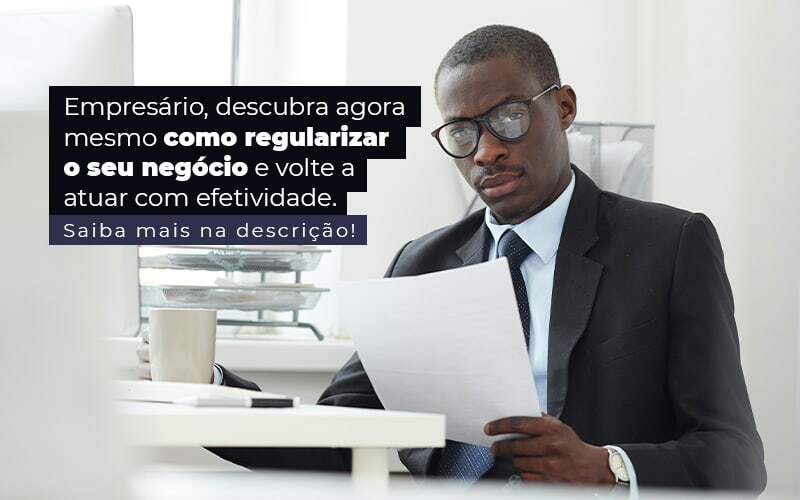Empresario Descubra Agora Mesmo Com Oregularizar O Seu Negocio E Volte A Atuar Com Efetividade Post 1 - Job Cont