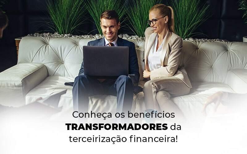 Conheca Os Beneficios Transformadores Da Terceirizacao Financeira Blog 1 - Job Cont