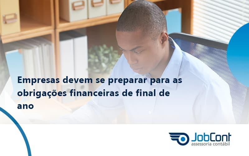 Empresas Devem Se Preparar Para As Obrigações Financeiras De Final De Ano Jobcont - Job Cont