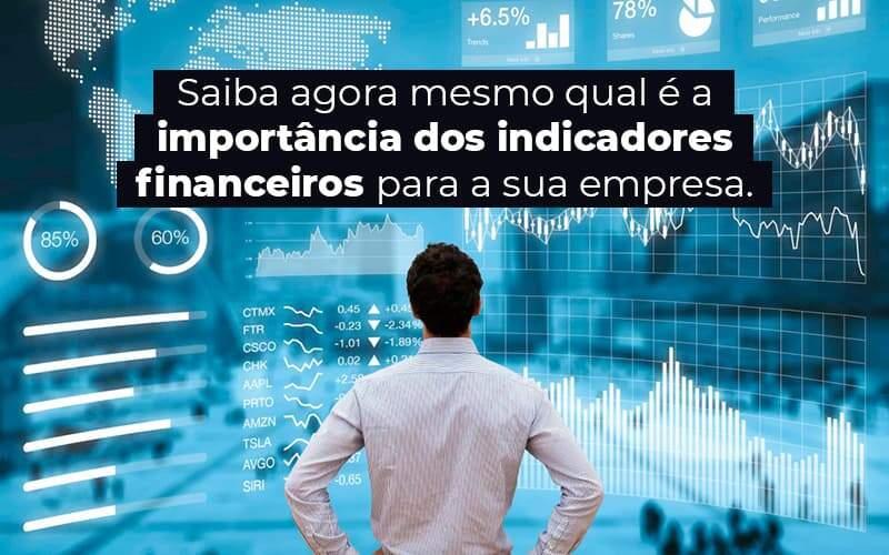 Saiba Agora Mesmo Qual E A Importancia Dos Indicadores Financeiros Para A Sua Empresa Blog 1 - Job Cont