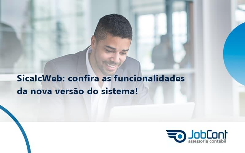 Sicalcweb Confira As Funcionalidade Da Nova Versao Do Sistema Jobcont - Job Cont
