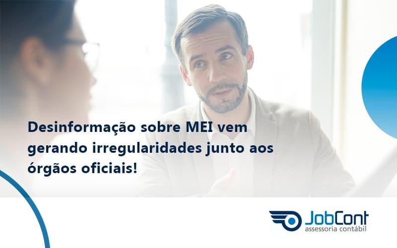 Desinformação Sobre Mei Vem Gerando Irregularidades Junto Aos órgãos Oficiais! Jobcont - Job Cont