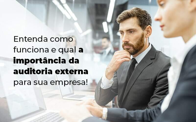 Entenda Como Funciona E Qual A Importancia Da Auditoria Externa Para Sua Empresa Blog 1 - Job Cont