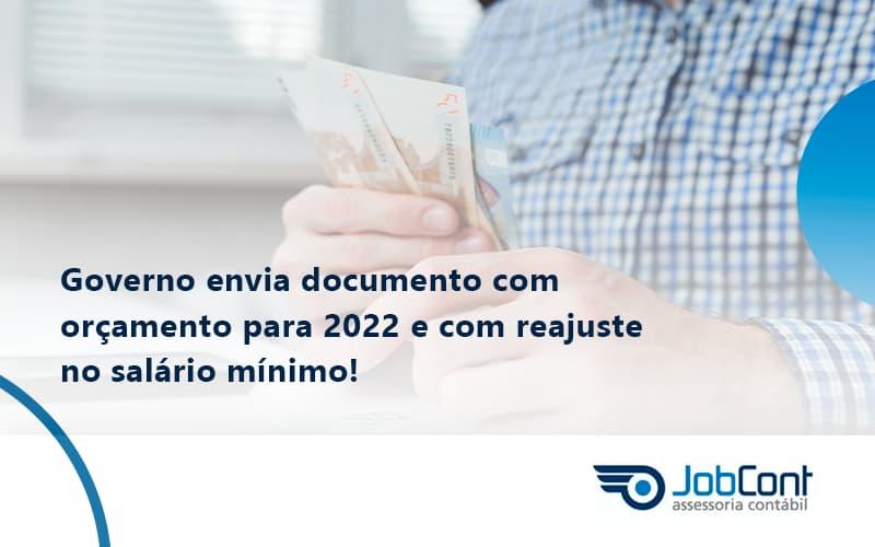 Governo Envia Documento Com Orçamento Para 2022 E Com Reajuste No Salário Mínimo! Jobcont (1) - Job Cont