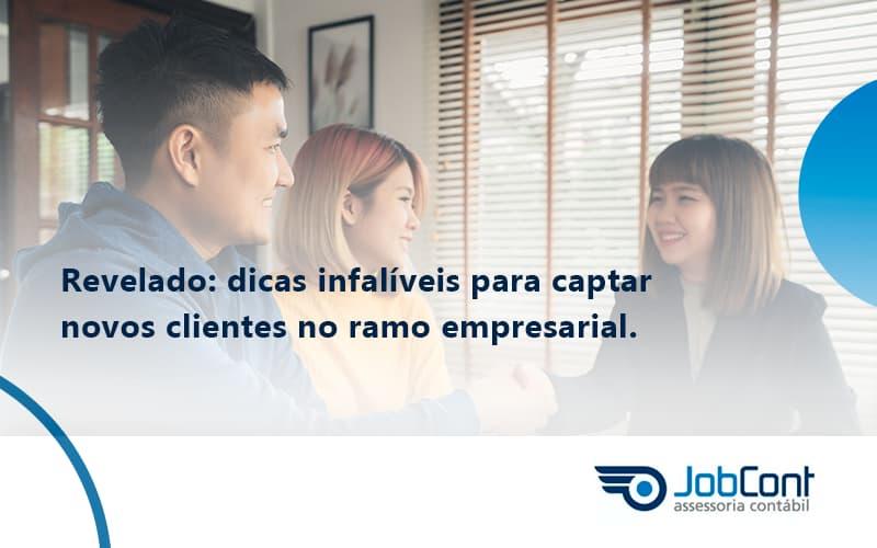 Dicas Infalíveis Para Captar Novos Clientes No Ramo Empresarial. Jobcont - Job Cont
