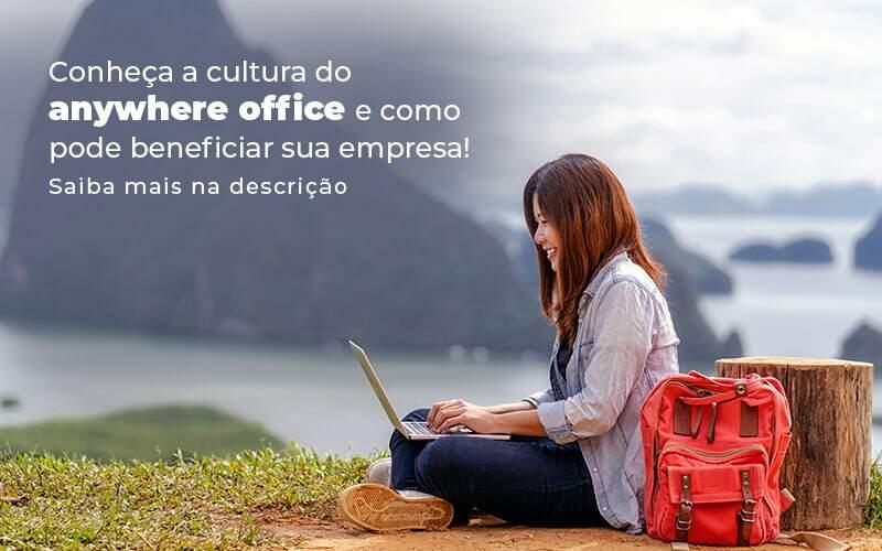Conheca A Cultura Do Anywhere Office E Como Pode Beneficiar Sua Empresa Blog 2 - Job Cont