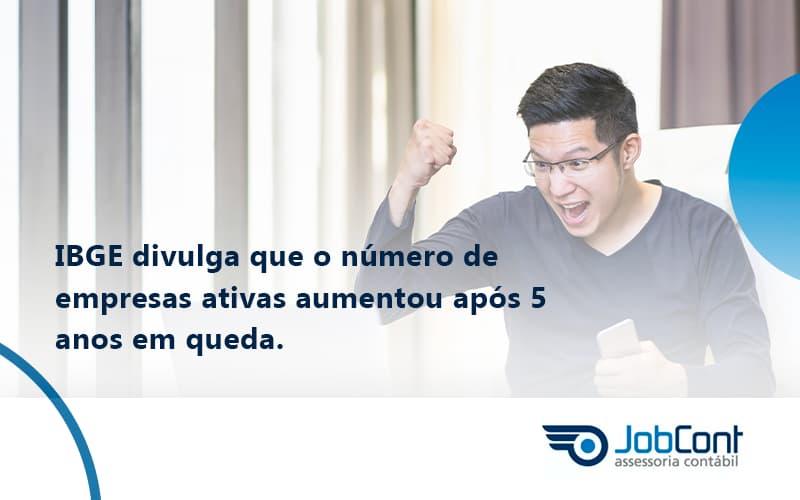 Ibge Divulga Que Numero De Empresa Ativas Aumentou Jobcont - Job Cont