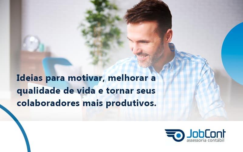 Ideias Para Motivar Melhorar Sua Qualidade De Vida Jobcont - Job Cont