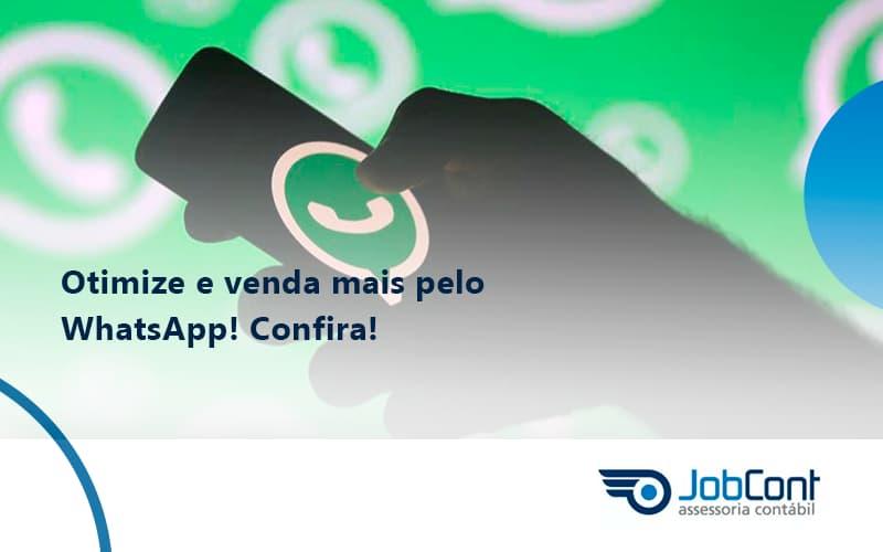 Otimize E Venda Mais Pelo Whatsapp Confira Jobcont 3 - Job Cont