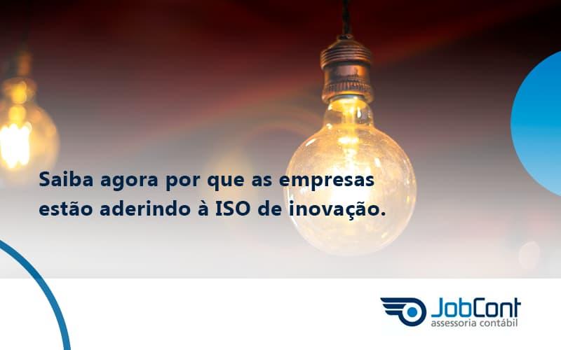 Saiba Agora Por Que As Empresas Estão Aderindo à ISO De Inovação